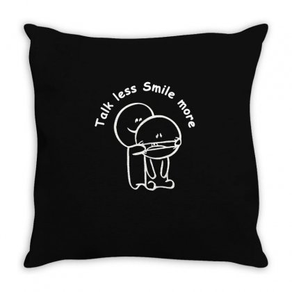 Talk Less Smile More T Shirt Throw Pillow Designed By Hung