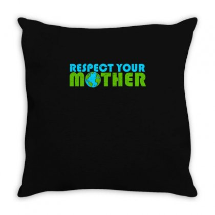 Respect Your Mother T Shirt Throw Pillow Designed By Hung