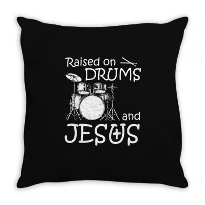 Raised On Drums And Jesus T Shirt Throw Pillow Designed By Hung
