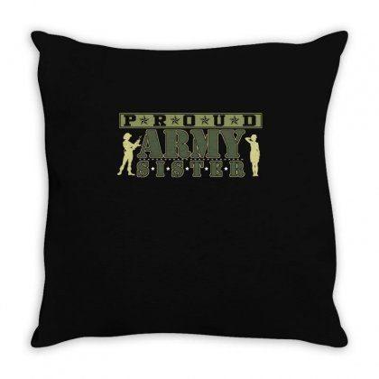 Proud Army Sister T Shirt Throw Pillow Designed By Hung