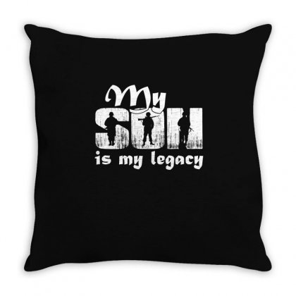 My Son Is My Legacy T Shirt Throw Pillow Designed By Hung