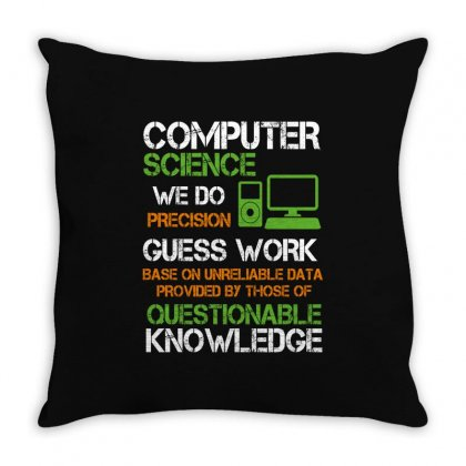Computer Science We Do Precision Guess Work Throw Pillow Designed By Wizarts