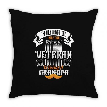 The Only Thing Love More Than Being A Veteran Is Being A Grandpa Throw Pillow Designed By Wizarts