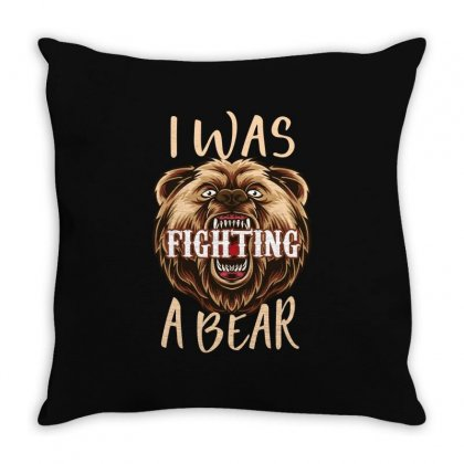 I Was Fighting A Bear Cool Throw Pillow Designed By Wizarts