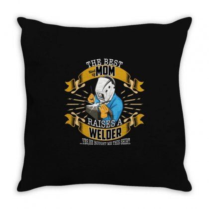 The Best Kind Of Mom Raises A Welder Throw Pillow Designed By Wizarts