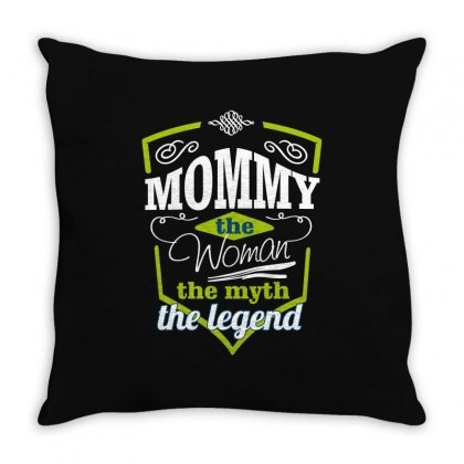 Mommy The Woman The Myth The Legend Throw Pillow Designed By Wizarts