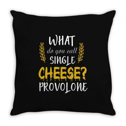 What Do You Call Single Cheese Provolone Throw Pillow Designed By Wizarts