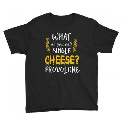 What Do You Call Single Cheese Provolone Youth Tee Designed By Wizarts