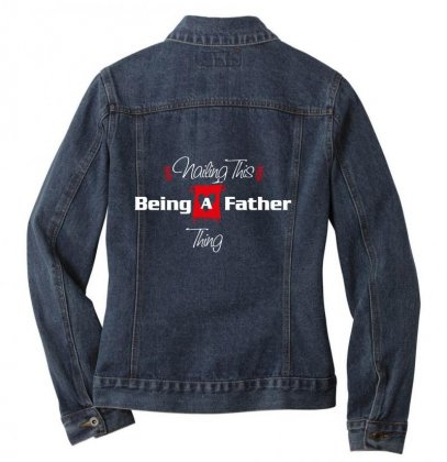 Nailing This Being A Father Thing Ladies Denim Jacket Designed By Wizarts