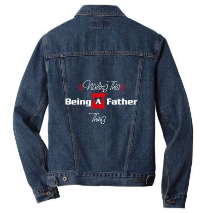Nailing This Being A Father Thing Men Denim Jacket Designed By Wizarts