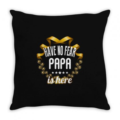Have No Fear Papa Is Here Throw Pillow Designed By Wizarts