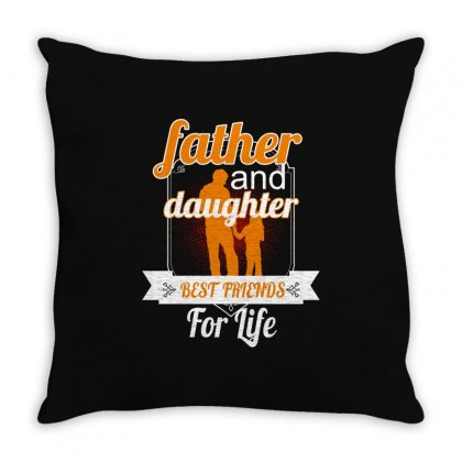 Father And Daughter Best Friends For Life Throw Pillow Designed By Wizarts