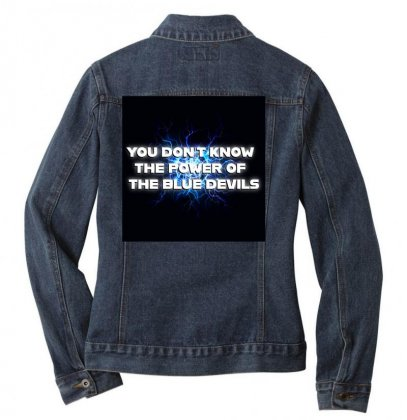 You Dont Know The Power Of The Blue Devils Ladies Denim Jacket Designed By Seniha