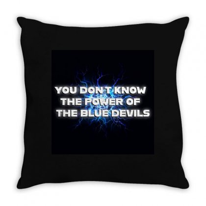 You Dont Know The Power Of The Blue Devils Throw Pillow Designed By Seniha