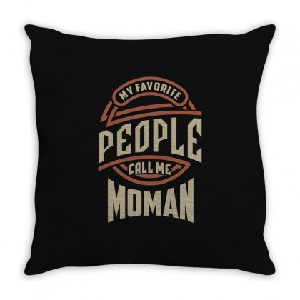 My Favorite Moman Throw Pillow Designed By Cidolopez