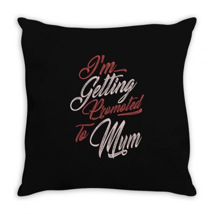I'm Getting Promoted To Mum Throw Pillow Designed By Cidolopez
