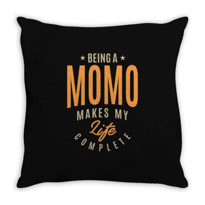 Being A Momo Makes My Life Complete Throw Pillow Designed By Cidolopez