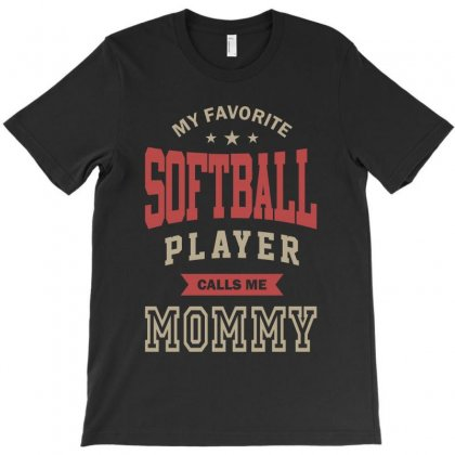 My Softball Player Calls Me Mommy T-shirt Designed By Cidolopez