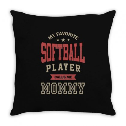 My Softball Player Calls Me Mommy Throw Pillow Designed By Cidolopez