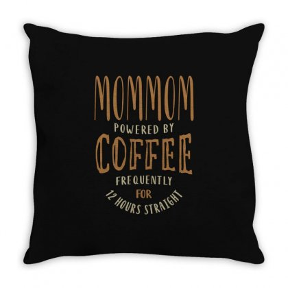 Mommom Powered By Coffee Throw Pillow Designed By Cidolopez