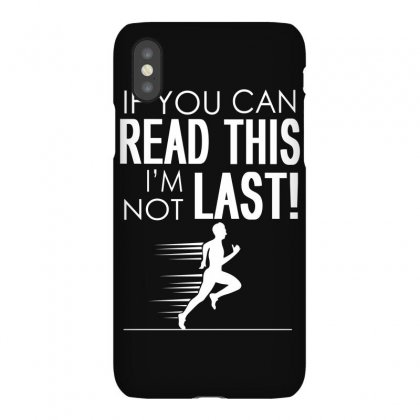 If You Can Read This I'm Not Last Iphonex Case Designed By Flupluto