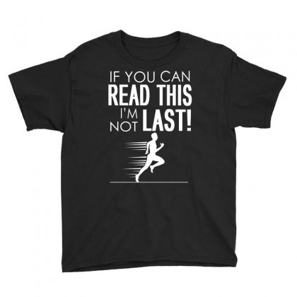 If You Can Read This I'm Not Last Youth Tee Designed By Flupluto