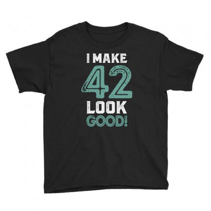 I Make 42 Look Good! Youth Tee Designed By Cidolopez