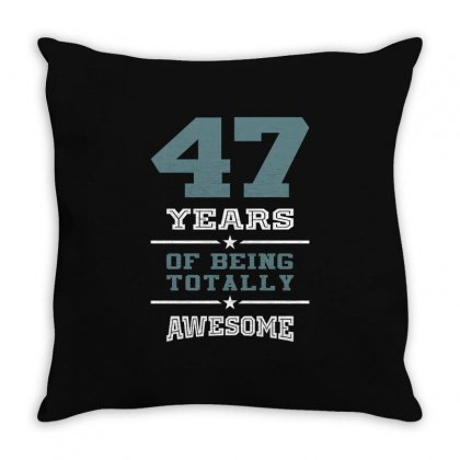 47 Years Awesome Throw Pillow Designed By Cidolopez