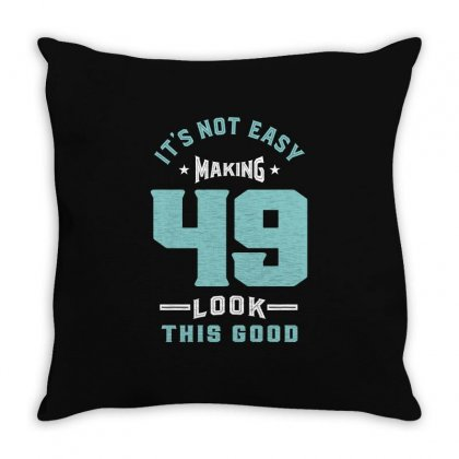 It's Not Easy Making 49 Throw Pillow Designed By Cidolopez