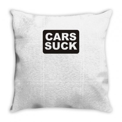 Cars Suck Funny Tshirt Throw Pillow Designed By Alex
