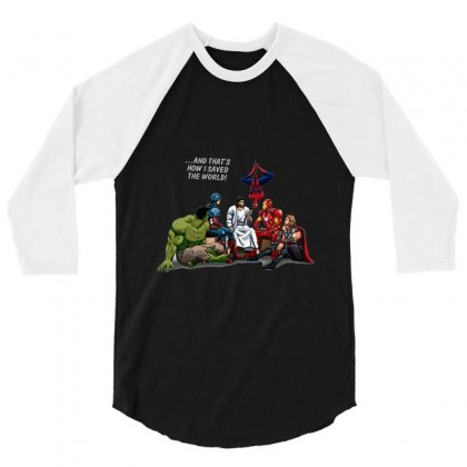 And That's How I Saved The World Jesus 3/4 Sleeve Shirt Designed By Fejena