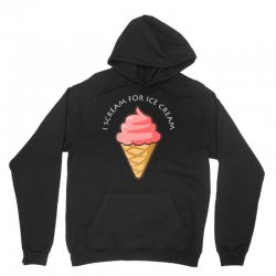 i scream for ice cream t shirt Unisex Hoodie | Artistshot