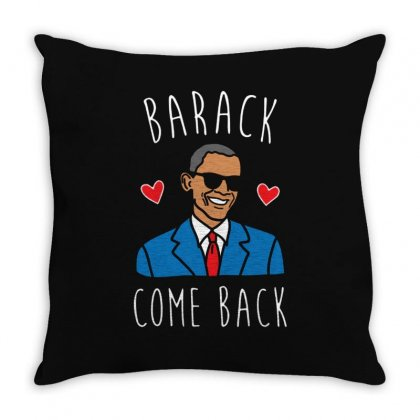 Barack Come Back Throw Pillow Designed By Fejena