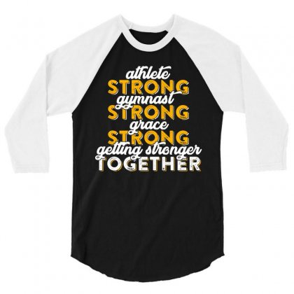 Getting Strong Together T Shirt 3/4 Sleeve Shirt Designed By Hung