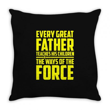 Every Great Father Teaches His Children T Shirt Throw Pillow Designed By Hung