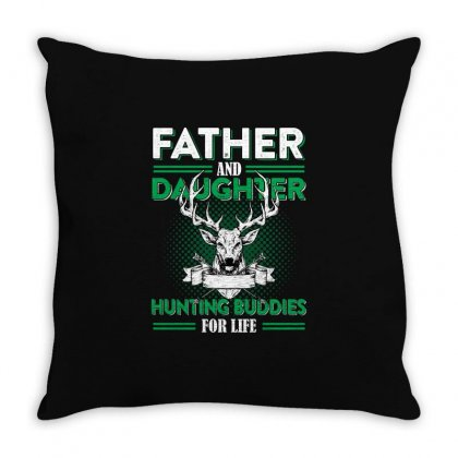 Dad And Daughter Hunting Buddy For Life T Shirt Throw Pillow Designed By Hung