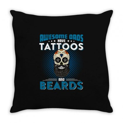 Awesome Dads Have Tattoos And Beards T Shirt Throw Pillow Designed By Hung