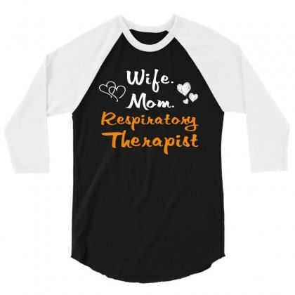 Wife Mom Respiratory Therapist T Shirt 3/4 Sleeve Shirt Designed By Hung