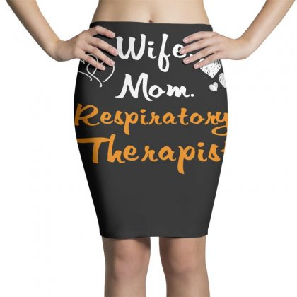 Wife Mom Respiratory Therapist T Shirt Pencil Skirts Designed By Hung