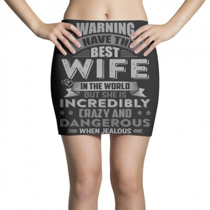 Warning I Have The Best Wife In The World T Shirt Mini Skirts Designed By Hung