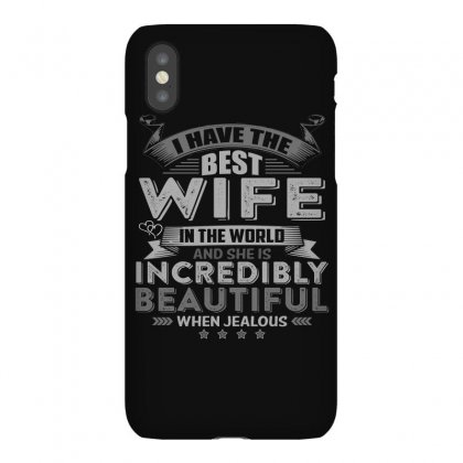 Warning I Have The Best Wife In The World Tshirt Iphonex Case Designed By Hung