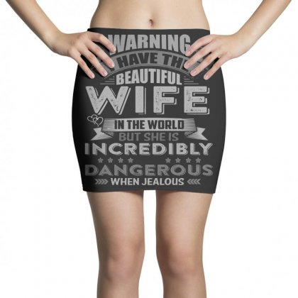 Warning I Have The Beautiful Wife In The World T  Shirt Mini Skirts Designed By Hung