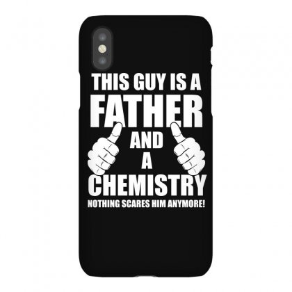 This Guy Is A Father And A Chemistry T Shirt Iphonex Case Designed By Hung