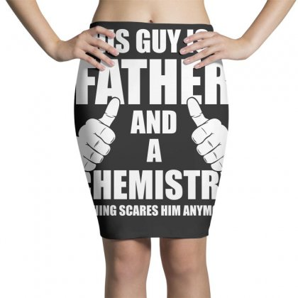 This Guy Is A Father And A Chemistry T Shirt Pencil Skirts Designed By Hung