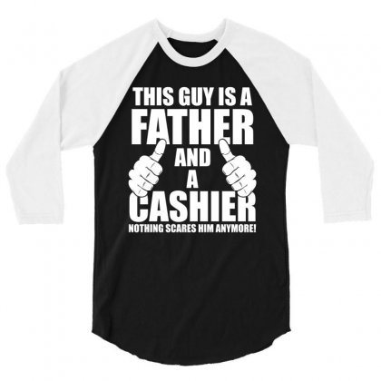 This Guy Is A Father And A Cashier T Shirt 3/4 Sleeve Shirt Designed By Hung