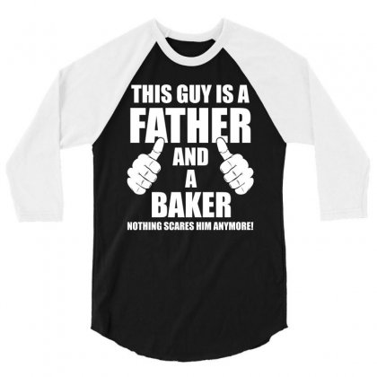 This Guy Is A Father And A Baker T Shirt 3/4 Sleeve Shirt Designed By Hung
