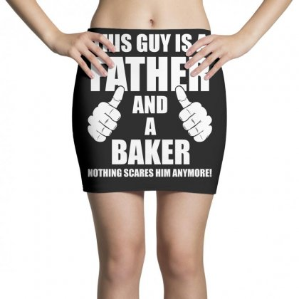 This Guy Is A Father And A Baker T Shirt Mini Skirts Designed By Hung