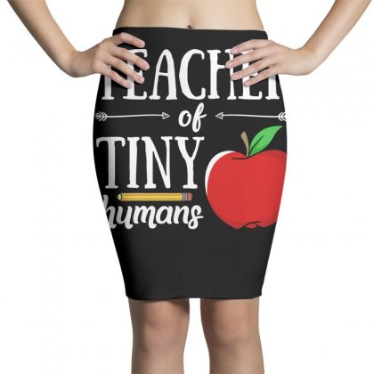 Teacher Of Tiny Humans T Shirt Pencil Skirts Designed By Hung