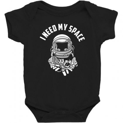 I Need Tee My Space T Shirt Baby Bodysuit Designed By Hung