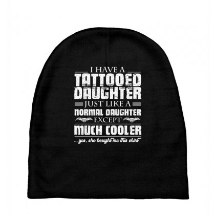 I Have Tattooed Daughter T Shirt Baby Beanies Designed By Hung